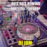 80's 90's Rewind - Party till You Drop!