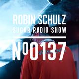 Robin Schulz | Sugar Radio 137