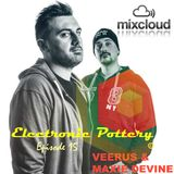 Electronic Pottery Episode 15 By Veerus & Maxie Devine
