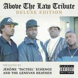"Jérôme ""Tacteel"" Echenoz & The Genevan Heathen - Above The Law Tribute (Deluxe Edition)"