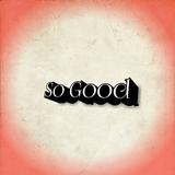 So Good - Sú mix