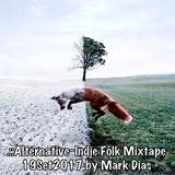 .::Alternative~Indie Folk Mixtape 19Set2017 by Mark Dias