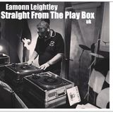 Eamonn Leightley - Straight From The Play Box
