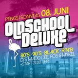 OldSchoolDeluxe Mixed by DeeJay Mykel (8/6/14 Roxy Mainz)