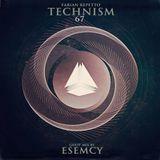 Technism 67 [ ESEMCY Guest Mix ]