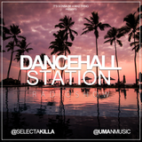 SELECTA KILLA & UMAN - DANCEHALL STATION SHOW #266