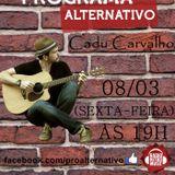 Cadu Carvalho Ao Vivo 08/03 no Programa Alternativo