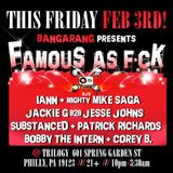 Live @ Famous AF: Presented by Bangarang