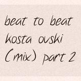 Beat to Beat - Part Two (Kosta Ovski Mix)