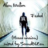 Alan Walker - Faded ( House version )