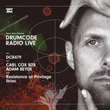 DCR479 – Drumcode Radio Live – Carl Cox B2B Adam Beyer live from Resistance at Privilege, Ibiza