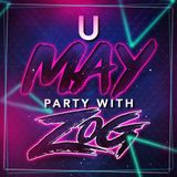 U MAY PARTY WITH ZOG