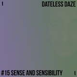 Dateless Daze - #15 SENSE AND SENSIBILITY
