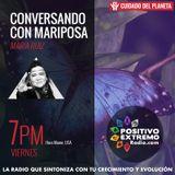 CONVERSANDO CON MARIPOSA CON XIOMENA MORALES-EL VUELO DE LA MARIPOSA 09-15-2017