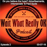 Do you believe the hype? Advertisements, Infomercials  & Paid Spots.