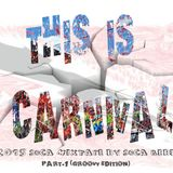 """THIS IS CARNIVAL"" 2015 SOCA MIXTAPE PT.1"