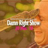 20 Mar. '18 Damn Right Show