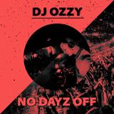 DJ OZZY - NO DAYZ OFF (TEASER)