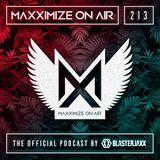 Blasterjaxx present Maxximize On Air #213