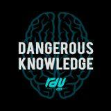 Dangerous Knowledge - January 29th 2018 ft. Wubzilla