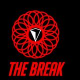 The Break: 001 - THE RETURN!