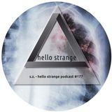 s.z. - hello strange podcast #177