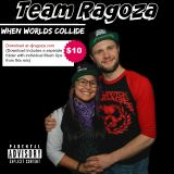 Team Ragoza - When Worlds Collide (Explicit)