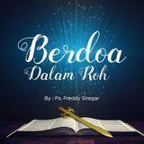 06 Ps. Freddy Siregar - Berdoa Dalam Roh (16-07-2017)