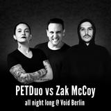 PETDuo vs Zak McCoy - 4 decks set - All Night Long @ Void Berlin - August 2018