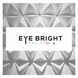 EYE BRIGHT RADIO EP. 002 - HOSTED BY RAFAEL DELGADO