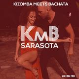 """Kizomba Meets Bachata """"KmB Sarasota Edition"""""""