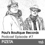 Paul's Boutique Records Podcast #7 Pizeta