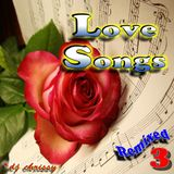 Love Songs ~ Remixed 3