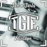 Jax n Jarts Present TGIF Mixtape #1