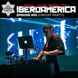 EP055: The Sound Of Iberoamerica (Circuit Party)