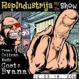 RepIndustrija Show 92.1 fm / br. 50 Gost: Bvana Tema: Čelično Mudo + NY Boom Bap Session