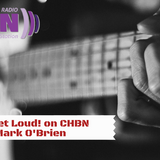 It Could Get Loud! on CHBN with Mark O'Brien - 4th Feb 19