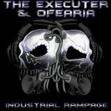 The Executer & Ofearia - Industrial Rampage 1