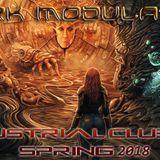 INDUSTRIAL CLUB MIX  spring 2018 From DJ DARK MODULATOR