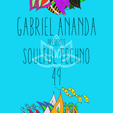 Gabriel Ananda - Gabriel Ananda Presents Soulful Techno 49 with Steve Slight