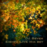 7 - Eighth LIVE mix set by DJ Seven