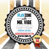 PLAYZONE with Mr. ViBE @ Radio Prahova 99.2 FM 13.02.2015 (Editia 66)