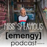 Emengy Podcast 061 - Miss Sheavious