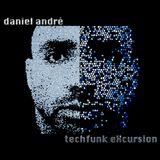 daniel andré - techfunk eXcursion