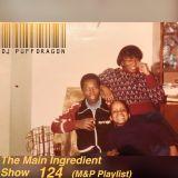 Dj PuffDragon Presents The Main Ingredient Show 123