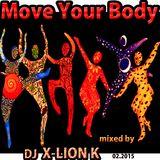 Move Your Body, Dj X-Lion_K Tech-House Mix 02.2015