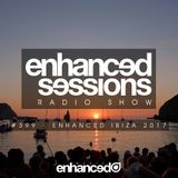 Enhanced Sessions 399 - Enhanced Ibiza