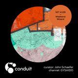 Conduit Set #109   Weekend Wizard (curated by John Schaefer) [GYSHIDO]