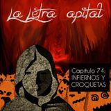 LALETRACAPITAL PODCAST (ONDA LATINA) - CAPÍTULO 74 - INFIERNOS Y CROQUETAS