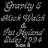 Gravity 5 Theyre Here - Mick Walsh and Pat Hyland - Side B